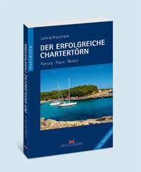 Der erfolgreiche Chartertörn. Planung - Praxis - Reviere.